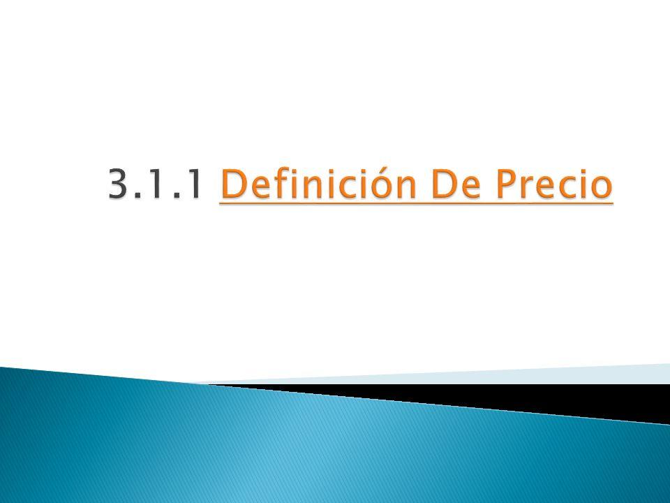 3.1.1 Definición De Precio