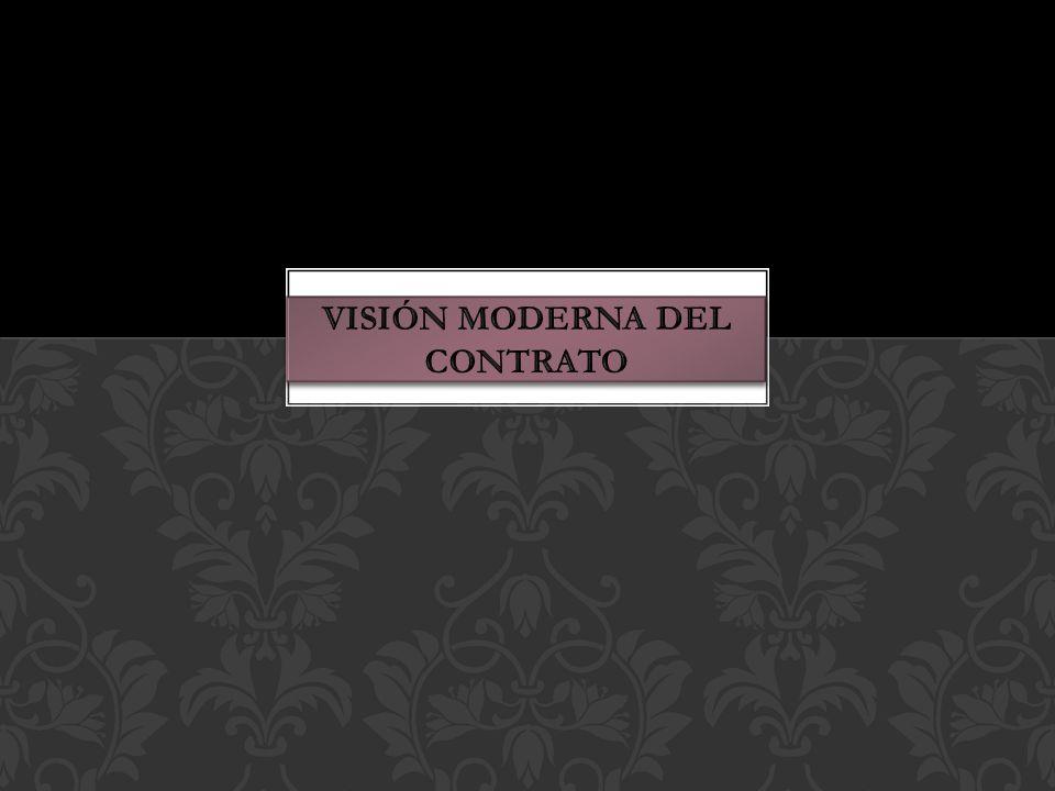 VISIÓN MODERNA DEL CONTRATO