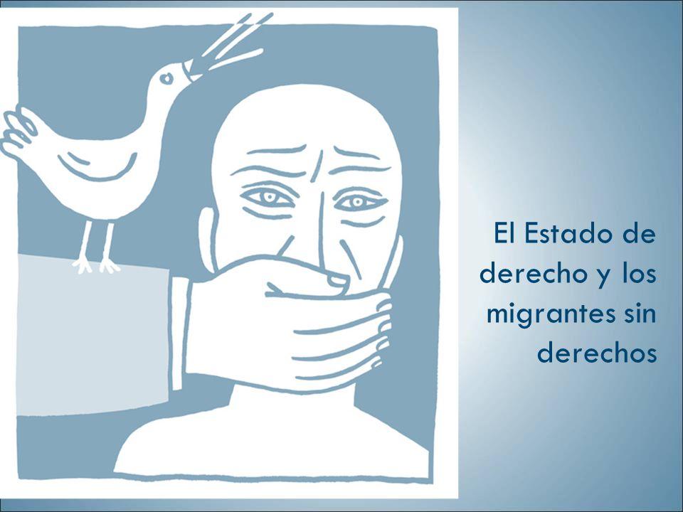 El Estado de derecho y los migrantes sin derechos