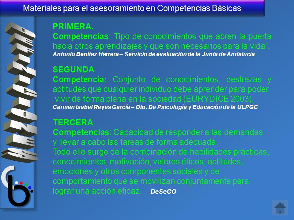 PRIMERA. Competencias: Tipo de conocimientos que abren la puerta hacia otros aprendizajes y que son necesarios para la vida .