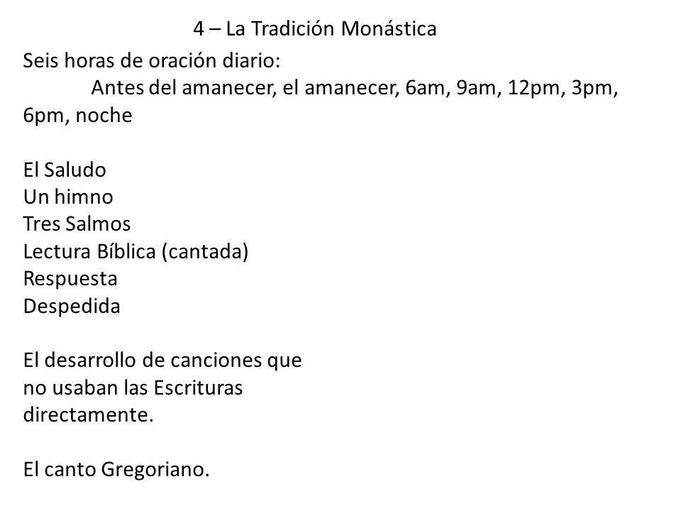 4 – La Tradición Monástica