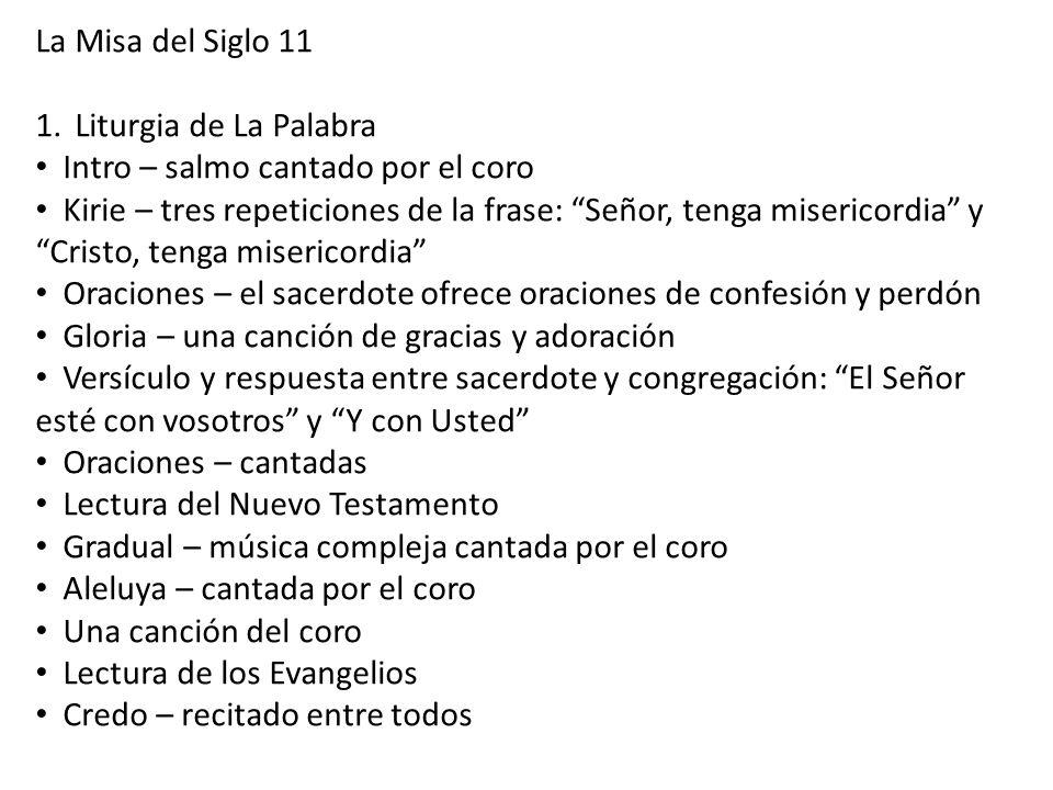 La Misa del Siglo 11 Liturgia de La Palabra. Intro – salmo cantado por el coro.