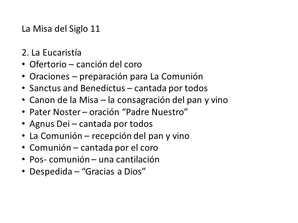 La Misa del Siglo 11 2. La Eucaristía. Ofertorio – canción del coro. Oraciones – preparación para La Comunión.