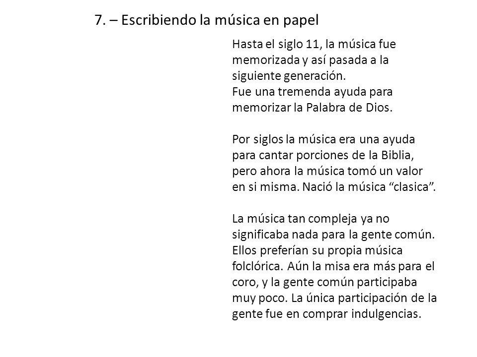7. – Escribiendo la música en papel