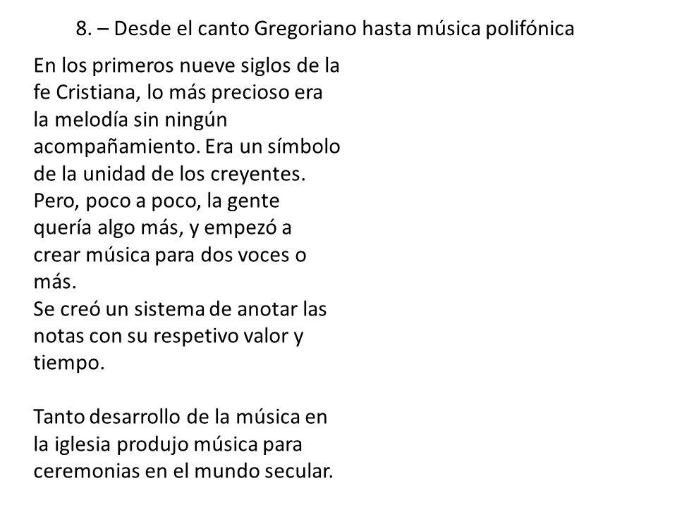 8. – Desde el canto Gregoriano hasta música polifónica