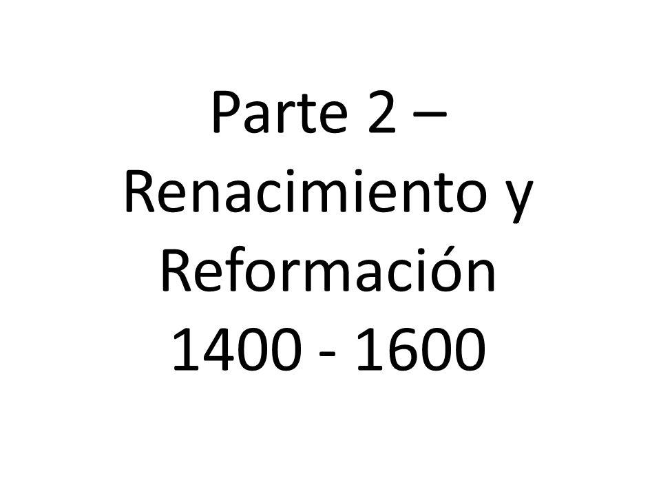 Parte 2 – Renacimiento y Reformación