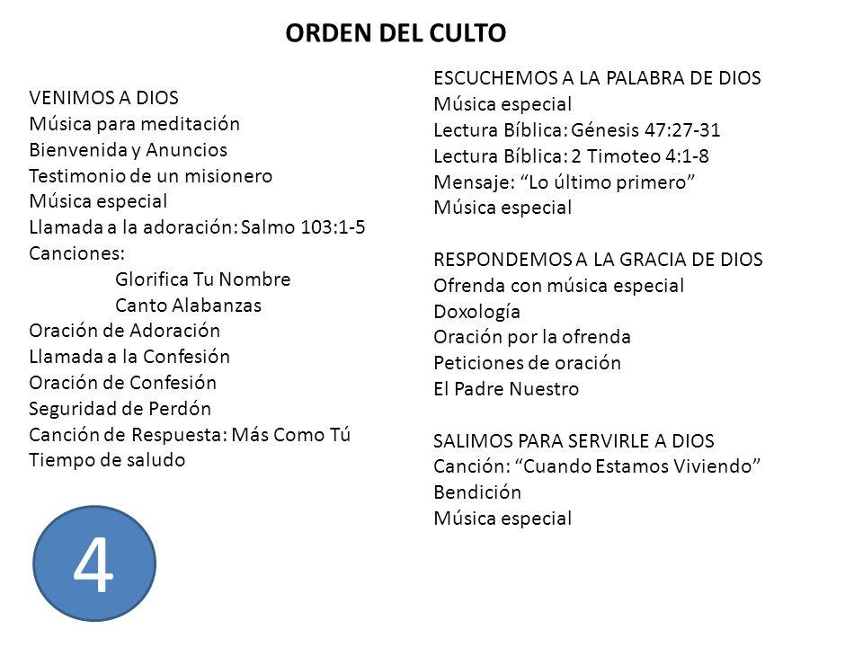 4 ORDEN DEL CULTO ESCUCHEMOS A LA PALABRA DE DIOS VENIMOS A DIOS