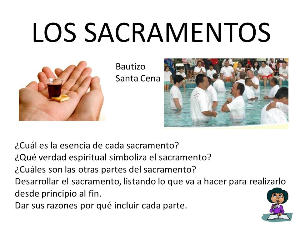 LOS SACRAMENTOS Bautizo Santa Cena