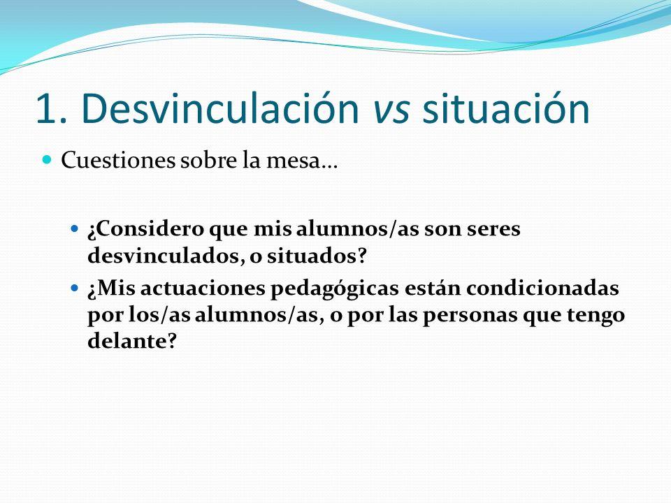 1. Desvinculación vs situación