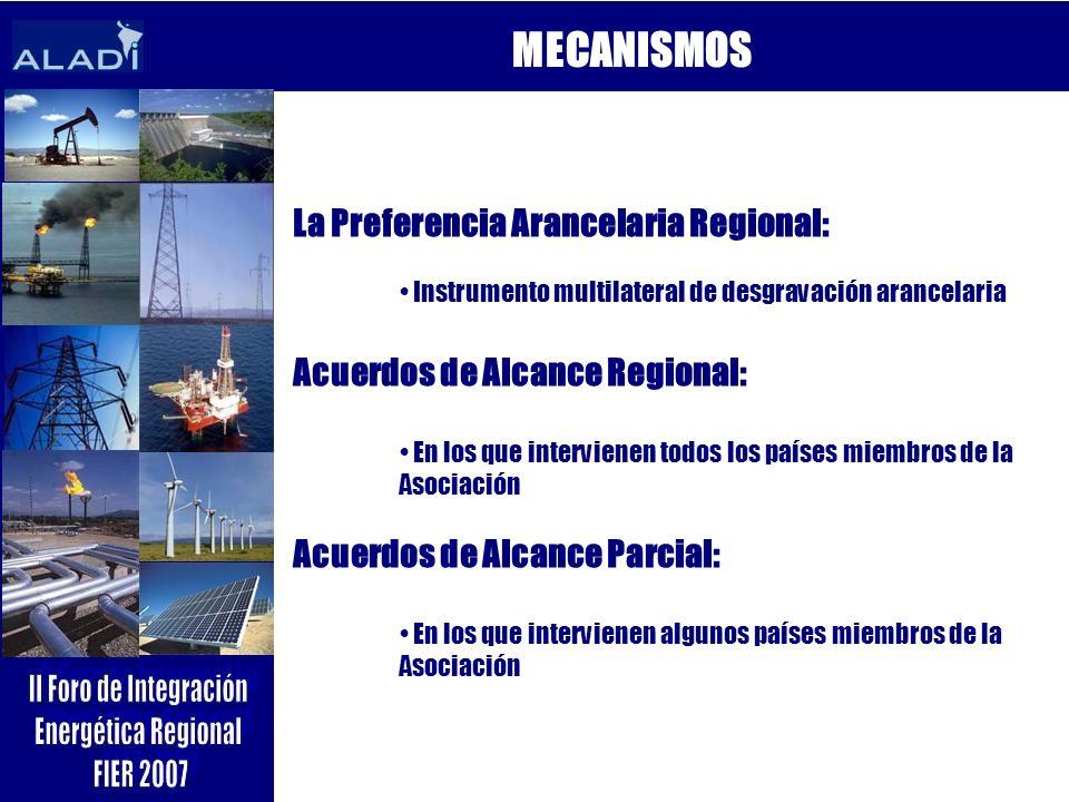 MECANISMOS La Preferencia Arancelaria Regional: