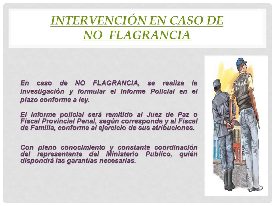 Intervención en caso de no flagrancia