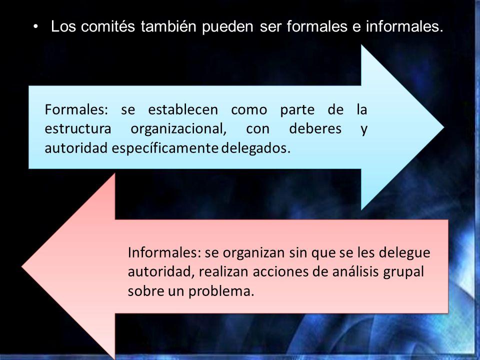 Los comités también pueden ser formales e informales.