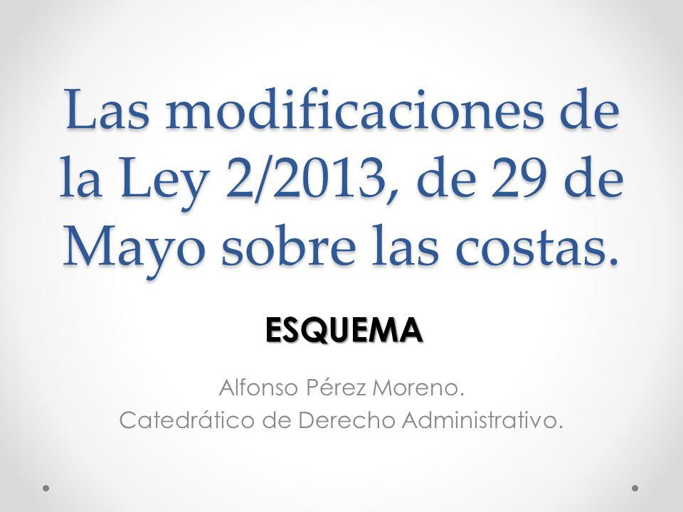 Las modificaciones de la Ley 2/2013, de 29 de Mayo sobre las costas.