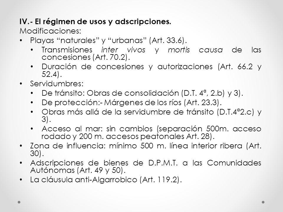 IV.- El régimen de usos y adscripciones.