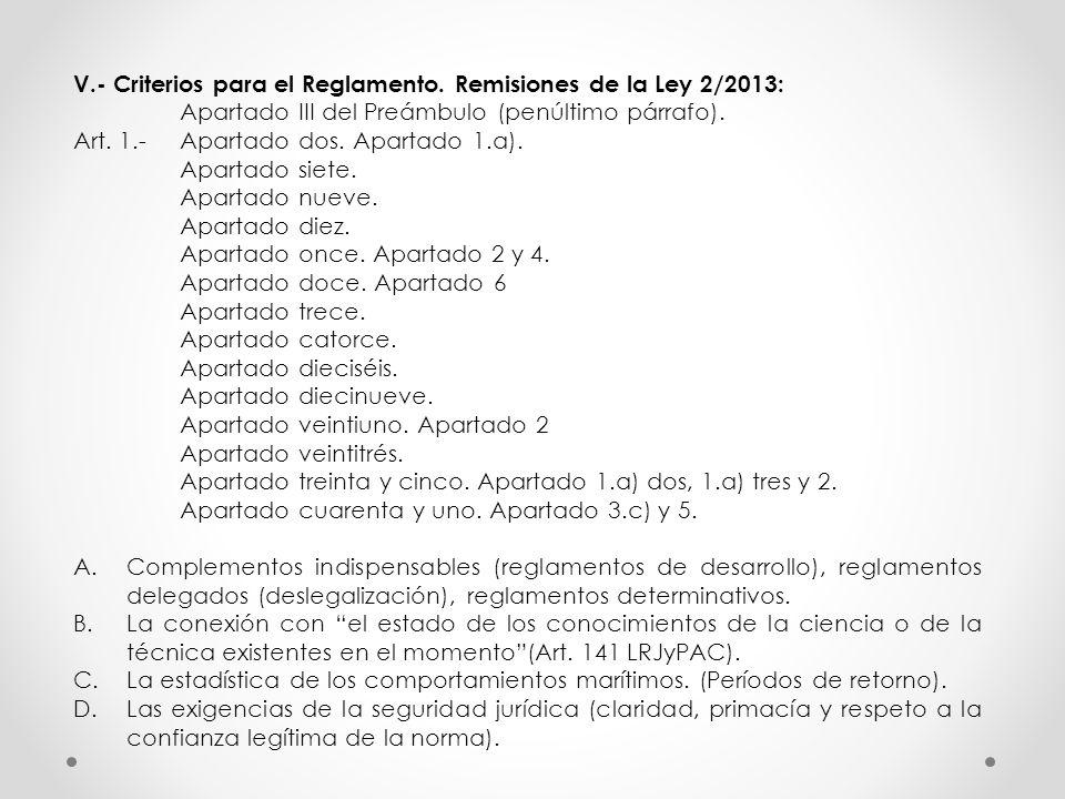 V.- Criterios para el Reglamento. Remisiones de la Ley 2/2013: