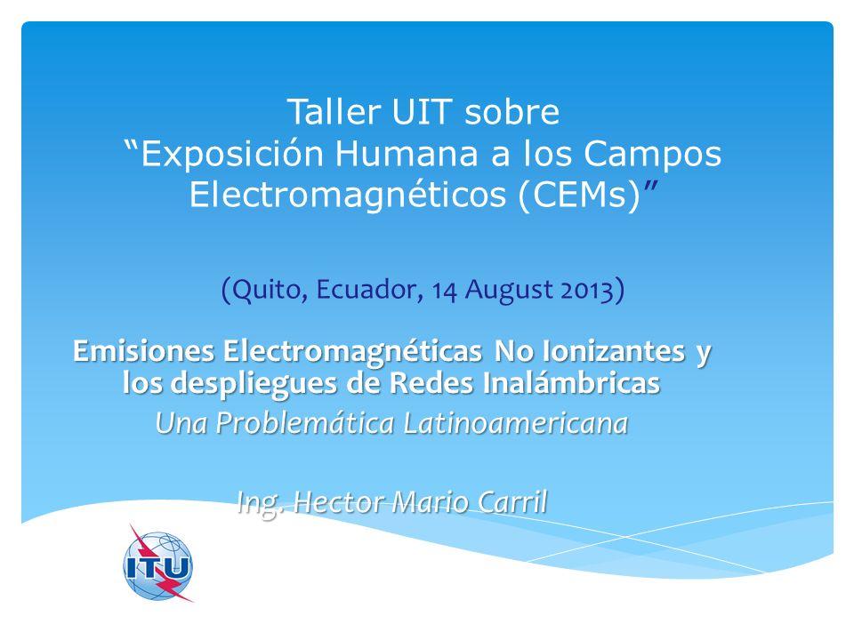 Taller UIT sobre Exposición Humana a los Campos Electromagnéticos (CEMs) (Quito, Ecuador, 14 August 2013)