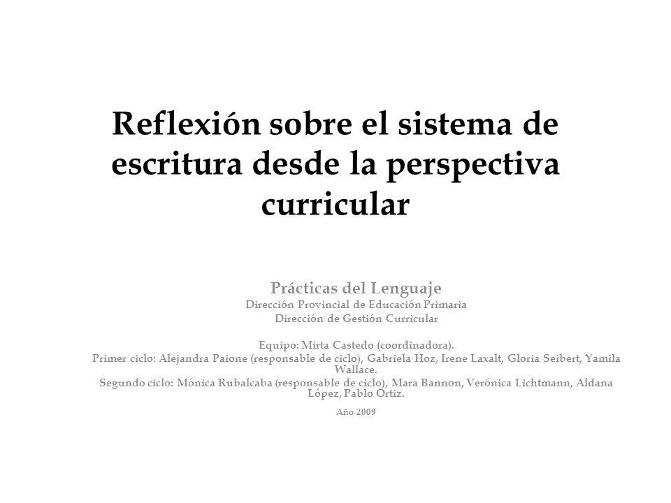 Reflexión sobre el sistema de escritura desde la perspectiva curricular