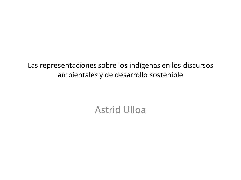 Las representaciones sobre los indígenas en los discursos ambientales y de desarrollo sostenible