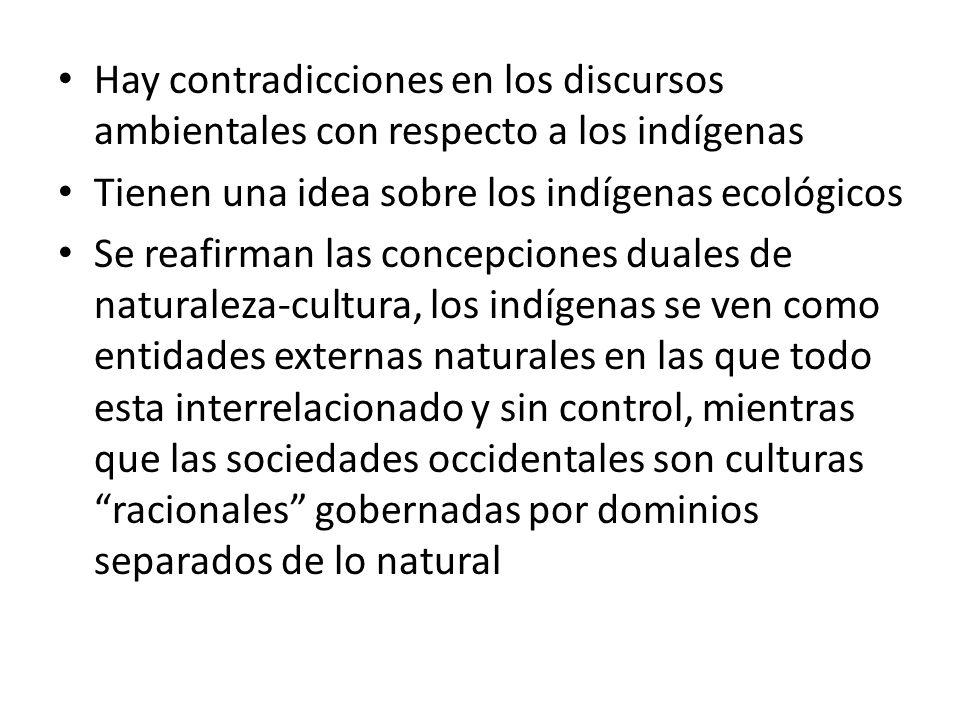 Hay contradicciones en los discursos ambientales con respecto a los indígenas