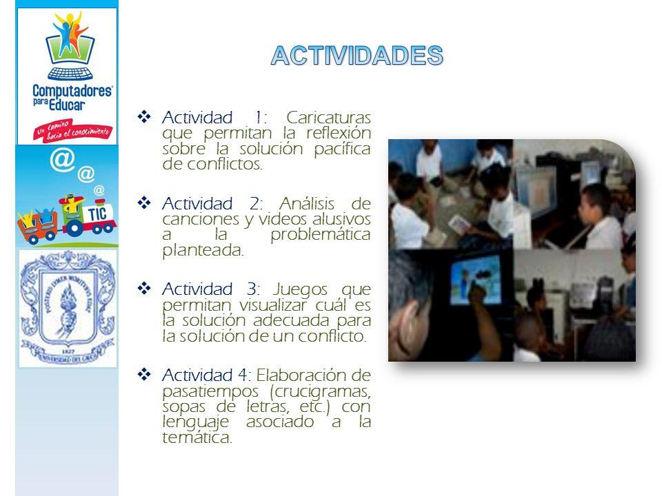 ACTIVIDADES Actividad 1: Caricaturas que permitan la reflexión sobre la solución pacífica de conflictos.