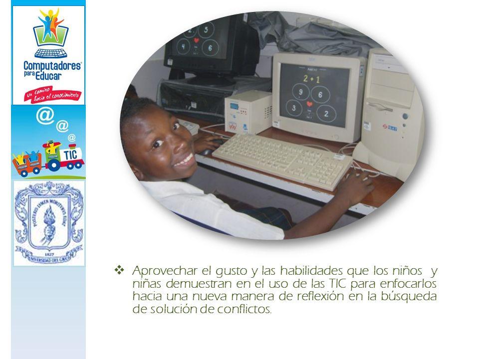 Aprovechar el gusto y las habilidades que los niños y niñas demuestran en el uso de las TIC para enfocarlos hacia una nueva manera de reflexión en la búsqueda de solución de conflictos.