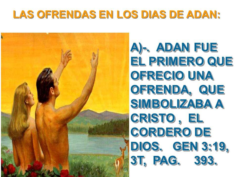 LAS OFRENDAS EN LOS DIAS DE ADAN: