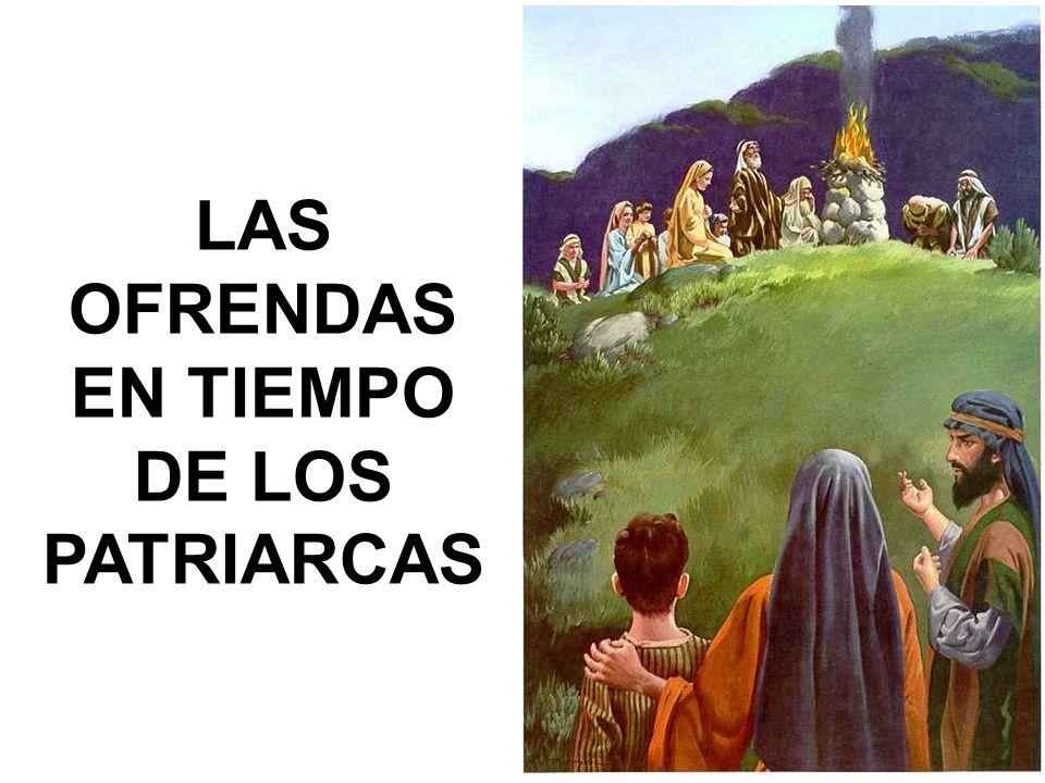 LAS OFRENDAS EN TIEMPO DE LOS PATRIARCAS