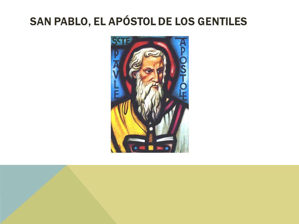 San Pablo, el Apóstol de los Gentiles