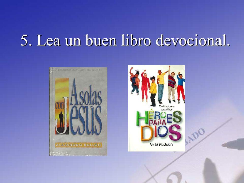 5. Lea un buen libro devocional.