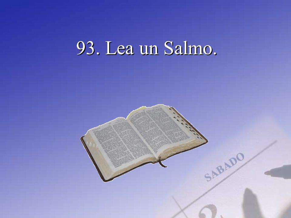 93. Lea un Salmo.