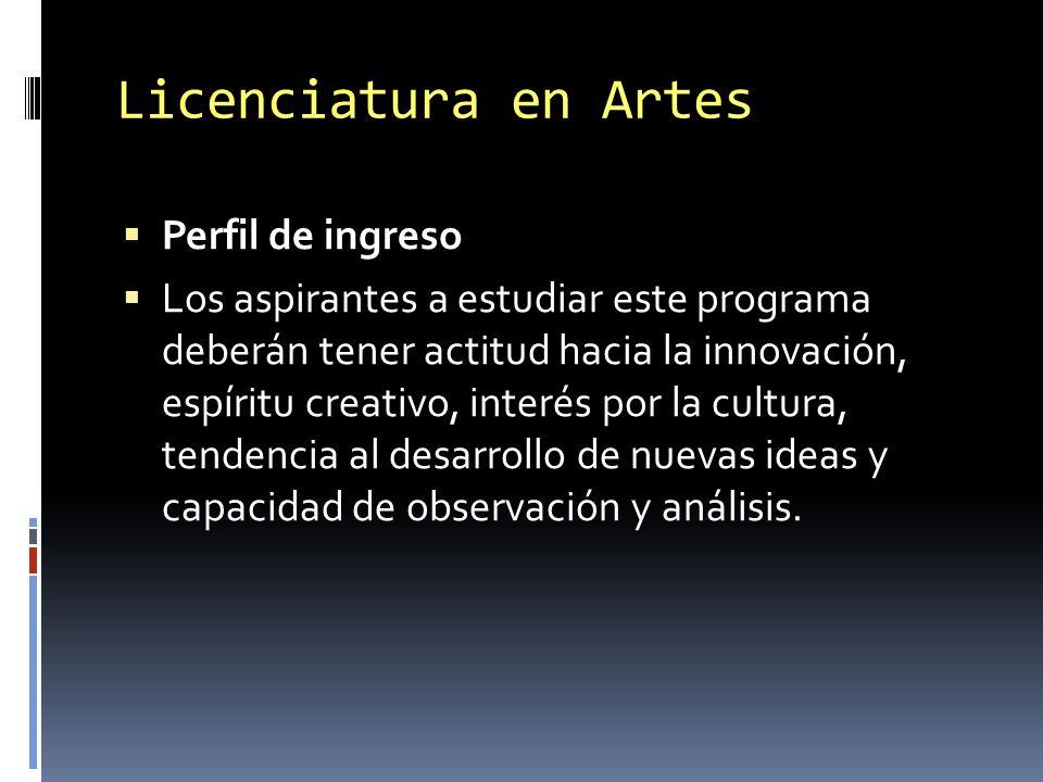 Licenciatura en Artes Perfil de ingreso