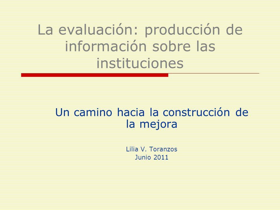 La evaluación: producción de información sobre las instituciones