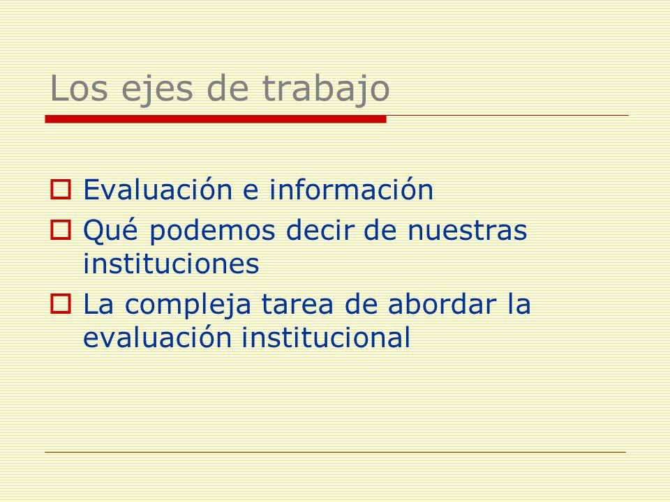 Los ejes de trabajo Evaluación e información