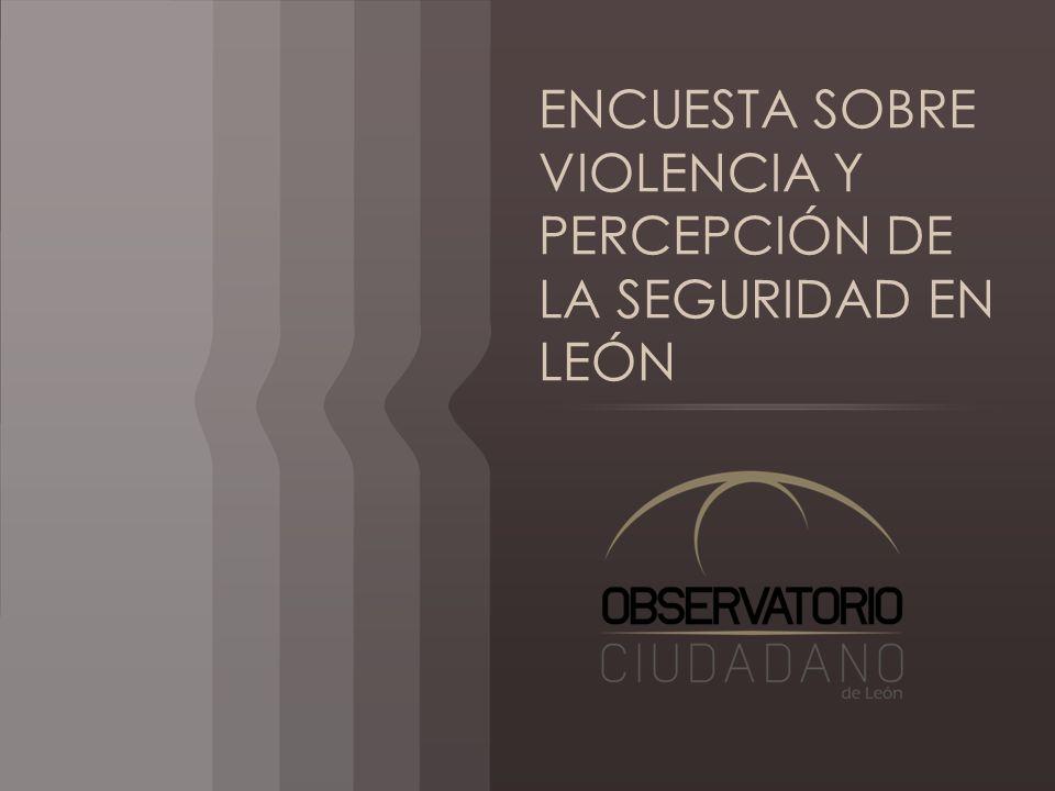 ENCUESTA SOBRE VIOLENCIA Y PERCEPCIÓN DE LA SEGURIDAD EN LEÓN