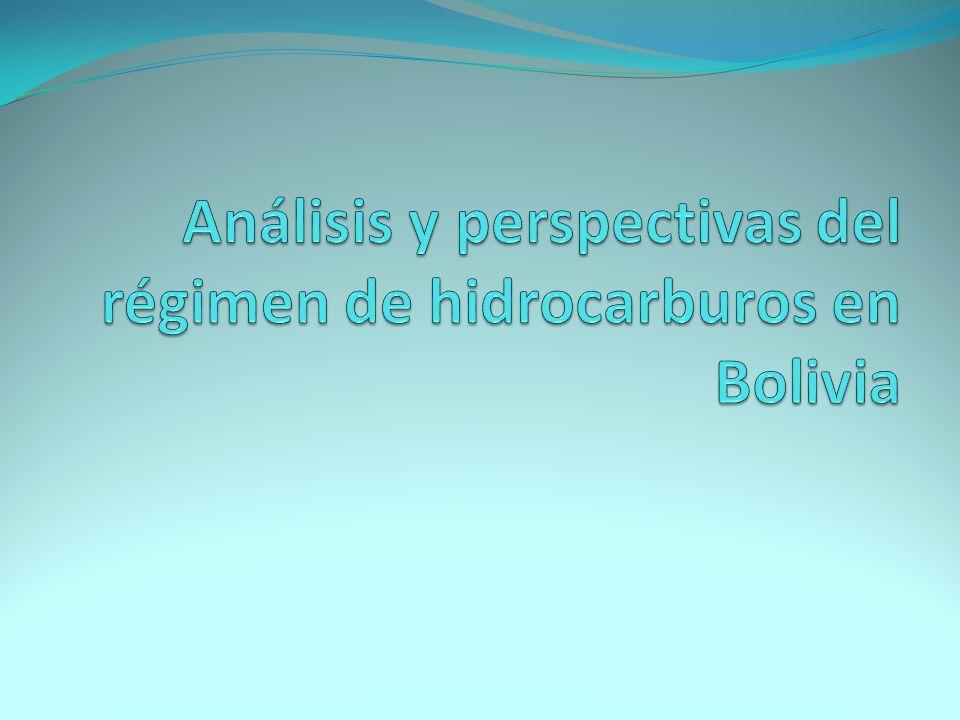 Análisis y perspectivas del régimen de hidrocarburos en Bolivia