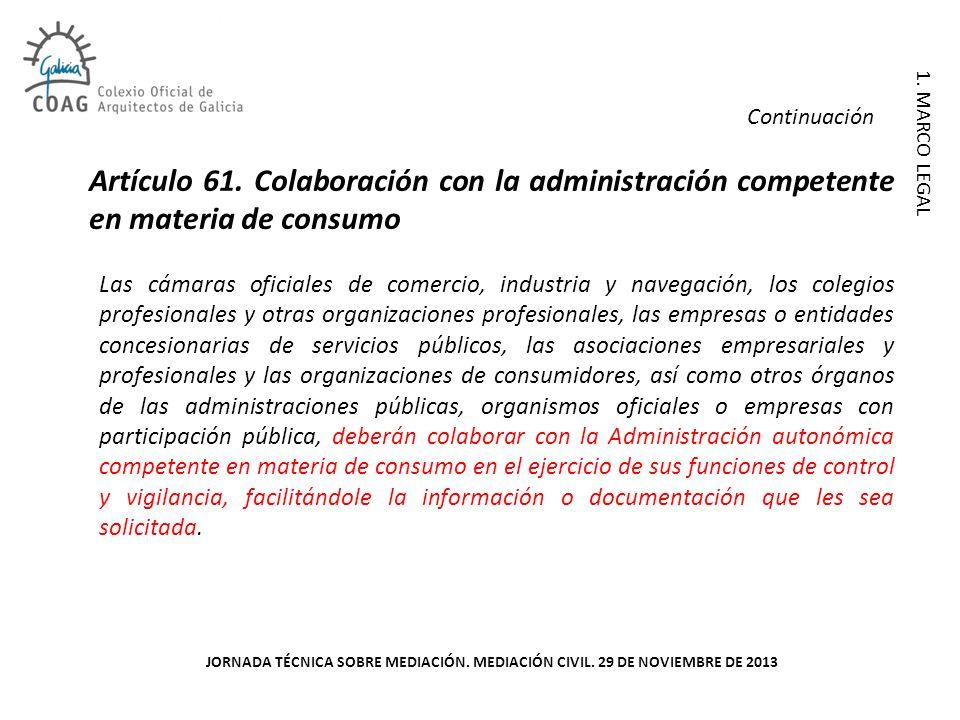 ContinuaciónArtículo 61. Colaboración con la administración competente en materia de consumo.