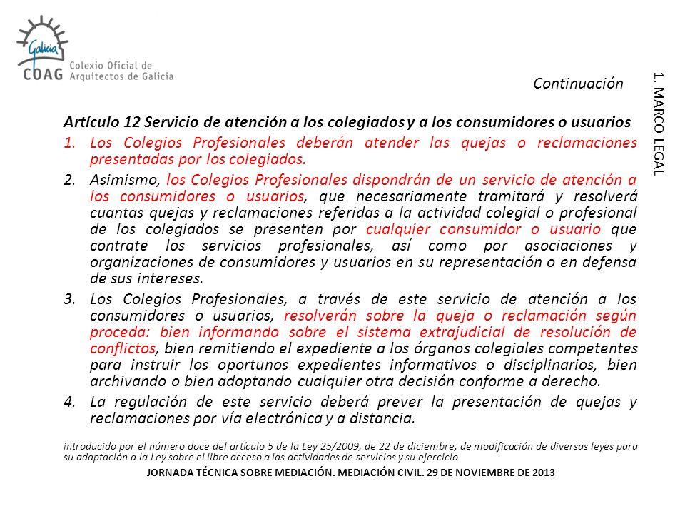 ContinuaciónArtículo 12 Servicio de atención a los colegiados y a los consumidores o usuarios.