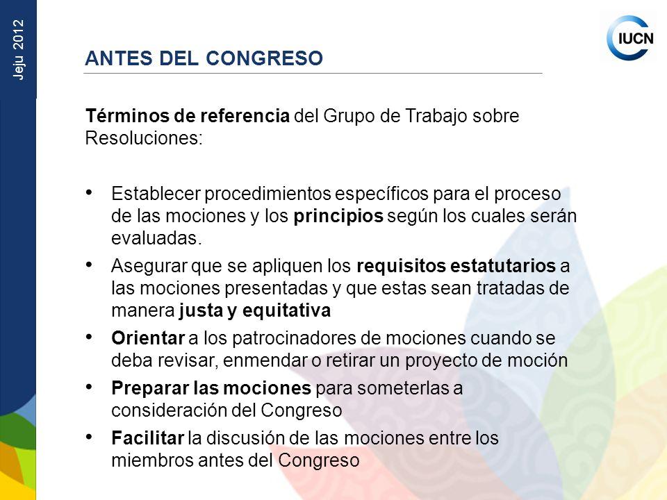 ANTES DEL CONGRESO Términos de referencia del Grupo de Trabajo sobre Resoluciones: