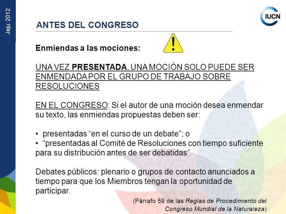 ANTES DEL CONGRESO Enmiendas a las mociones: