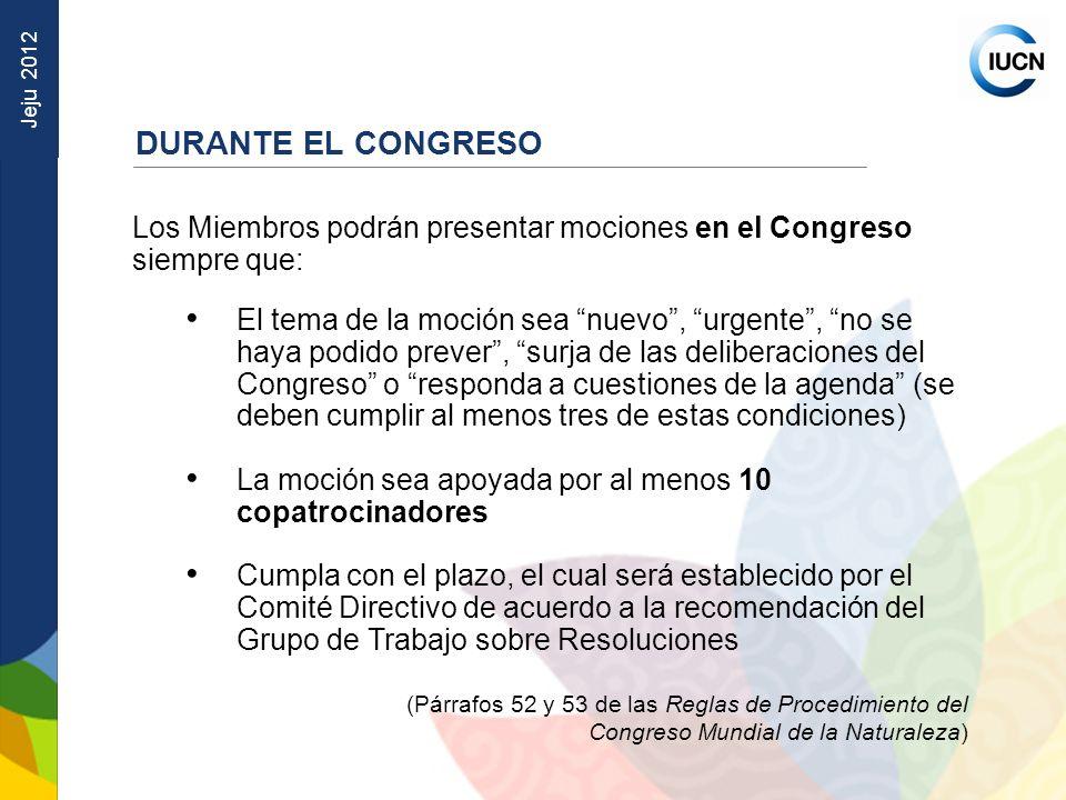 DURANTE EL CONGRESO Los Miembros podrán presentar mociones en el Congreso siempre que:
