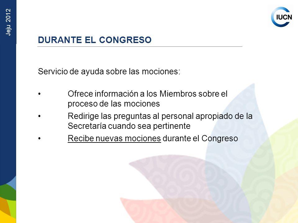 DURANTE EL CONGRESO Servicio de ayuda sobre las mociones: