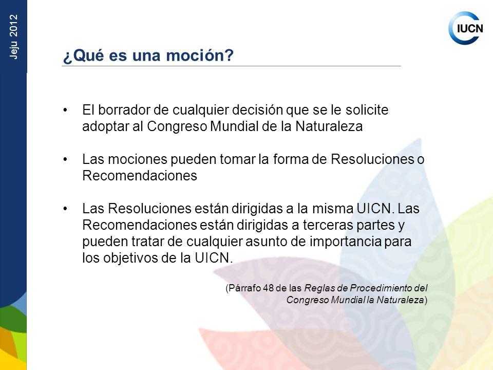 ¿Qué es una moción El borrador de cualquier decisión que se le solicite adoptar al Congreso Mundial de la Naturaleza.