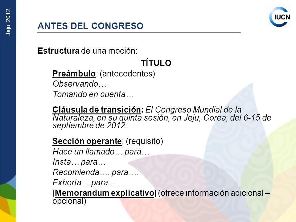ANTES DEL CONGRESO Estructura de una moción: TÍTULO