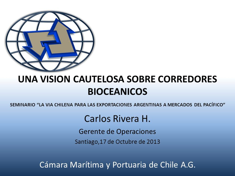 Carlos Rivera H. Gerente de Operaciones Santiago,17 de Octubre de 2013