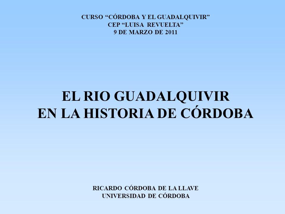 EL RIO GUADALQUIVIR EN LA HISTORIA DE CÓRDOBA