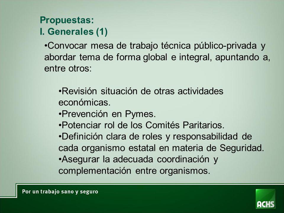 Propuestas: I. Generales (1) Convocar mesa de trabajo técnica público-privada y abordar tema de forma global e integral, apuntando a, entre otros: