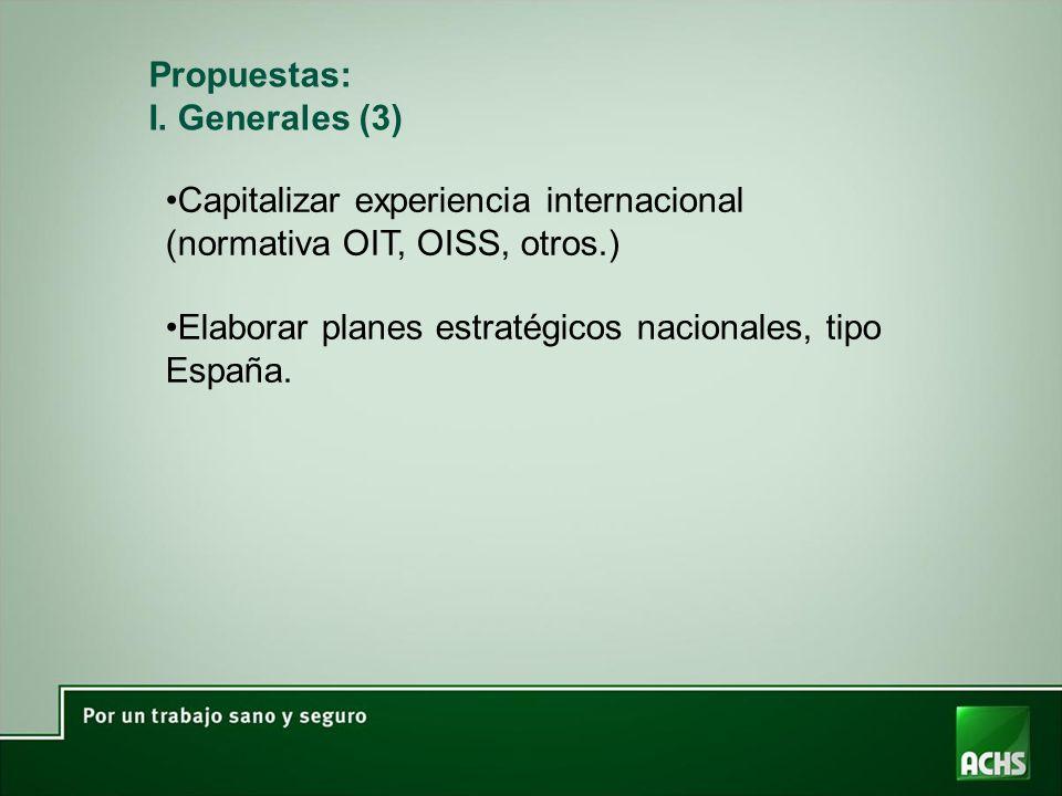 Propuestas: I. Generales (3) Capitalizar experiencia internacional (normativa OIT, OISS, otros.)