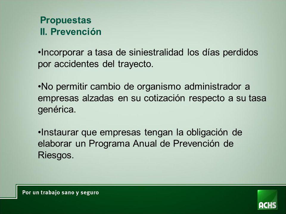 Propuestas II. Prevención. Incorporar a tasa de siniestralidad los días perdidos por accidentes del trayecto.