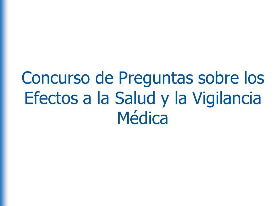 Concurso de Preguntas sobre los Efectos a la Salud y la Vigilancia Médica