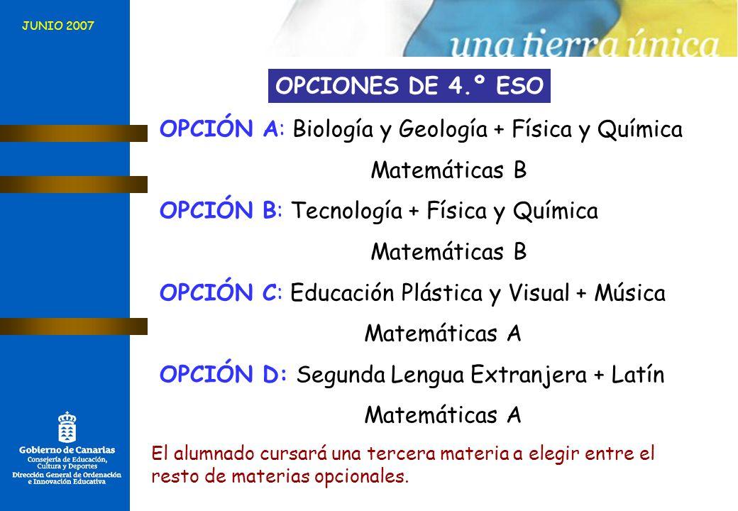 OPCIÓN A: Biología y Geología + Física y Química Matemáticas B